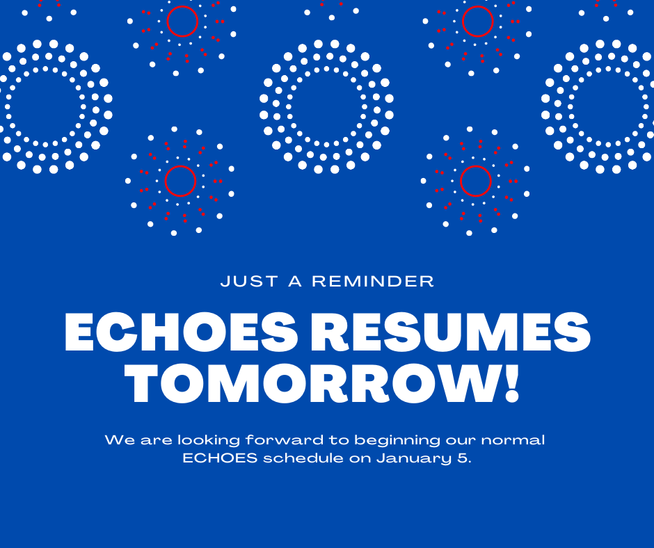 ECHOES Resumes Tomorrow