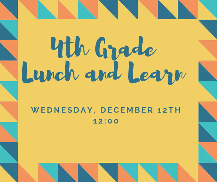 4th Grade Lunch and Learn