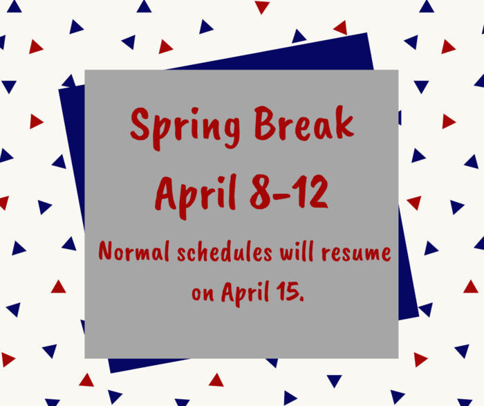 Spring Break announcement